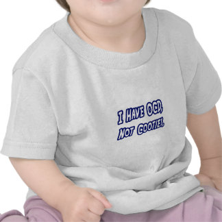 I Have OCD, Not Cooties T-shirts