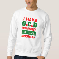 i have ocd, obsessive christmas disorder sweatshirt
