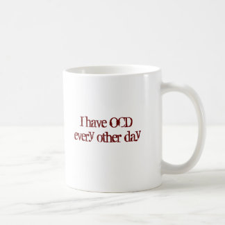 I have OCDevery other day Coffee Mug