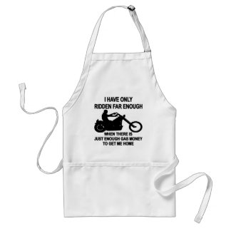 I Have Only Ridden Far Enough When..... Adult Apron