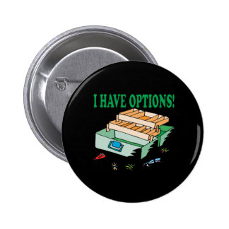 I Have Options Pinback Buttons