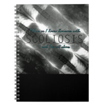 'I Have or I Know Someone with Scoliosis' Notebook