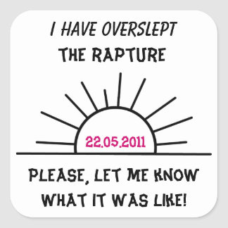 I have overslept the rapture Sticker