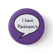 I have Parkinson's, awareness purple disability, Button