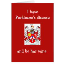 I have Parkinson's disease and he has mine Card