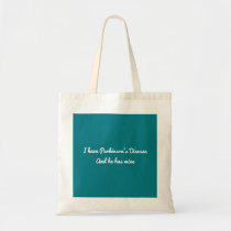 I have Parkinson's Disease and he has mine Tote Bag