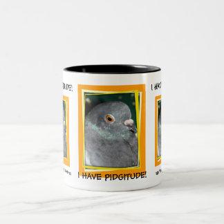 I HAVE PIDGITUDE! mug by PIGEON PARADISE!