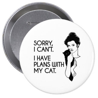 I have plans with my cat pinback button