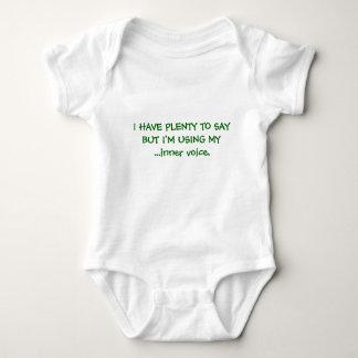 I HAVE PLENTY TO SAYBUT I'M USING MY...inner vo... Baby Bodysuit