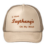 I HAVE SAYTHANY'S ON MY MIND HAT