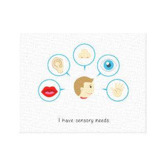 I have sensory needs - canvas