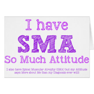 I Have SMA - So Much Attitude Card