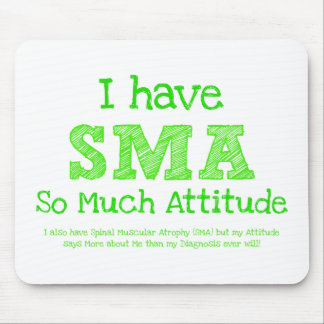 I Have SMA - So Much Attitude Mouse Pad