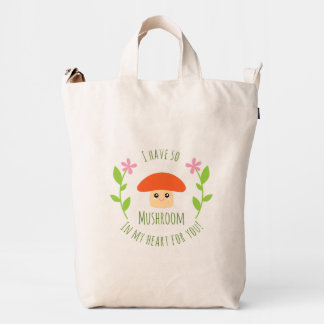 I Have So Mushroom In My Heart For You Pun Humor Duck Bag