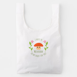 I Have So Mushroom In My Heart For You Pun Humor Reusable Bag