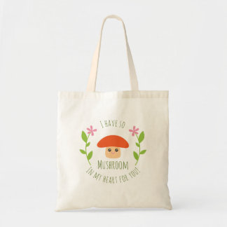 I Have So Mushroom In My Heart For You Pun Humor Tote Bag