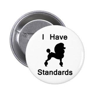 I Have Standards Poodle Pinback Buttons