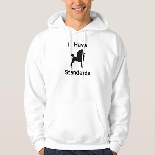 I Have Standards (Poodle) Hoodie