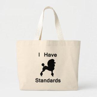 I Have Standards (Poodle) Large Tote Bag