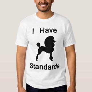I Have Standards (Poodle) T Shirt