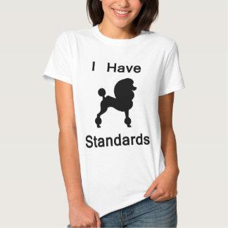 I Have Standards (Poodle) T-shirts