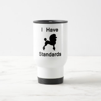 I Have Standards (Poodle) Travel Mug