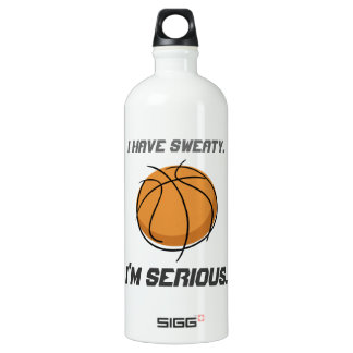 """I Have Sweaty.  I'm Serious."" Aluminum Water Bottle"