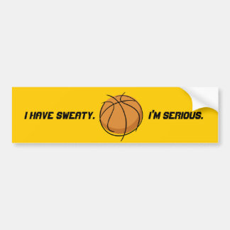 """I Have Sweaty.  I'm Serious."" Bumper Sticker"
