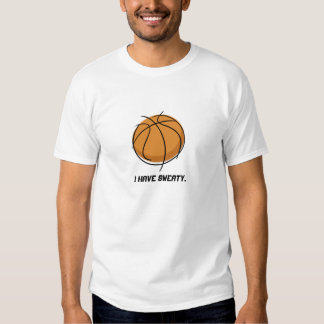 """I Have Sweaty"" T-Shirt"