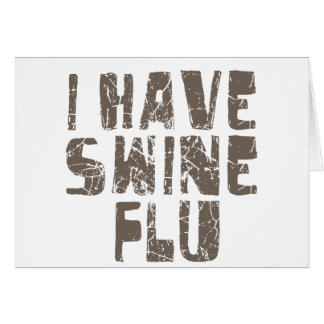 i have swine flu card
