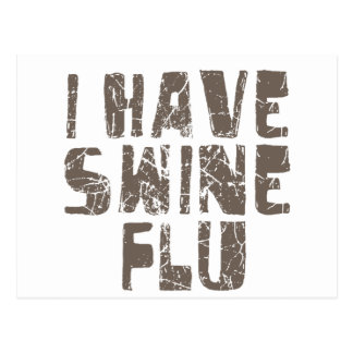 i have swine flu postcard