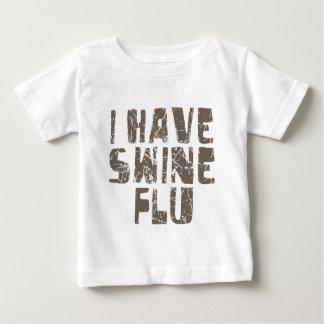 i have swine flu infant t-shirt