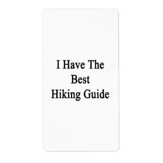 I Have The Best Hiking Guide Custom Shipping Label