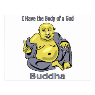 I Have the Body of a God - Buddha Postcard
