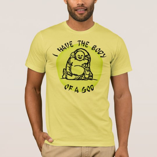 I HAVE THE BODY OF A GOD T-Shirt