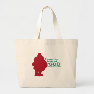 I have the body of a God (unfortunetly its Buddha) Large Tote Bag