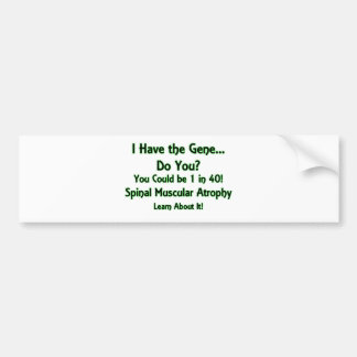 I Have the Gene - Do You? Green Bumper Sticker