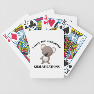 I Have The Necessary Koalafications Bicycle Playing Cards