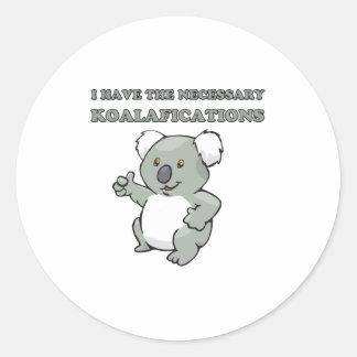 I Have The Necessary Koalafications Classic Round Sticker