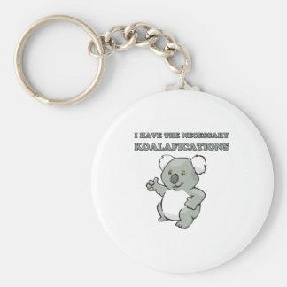 I Have The Necessary Koalafications Keychain