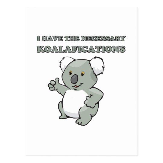 I Have The Necessary Koalafications Postcard