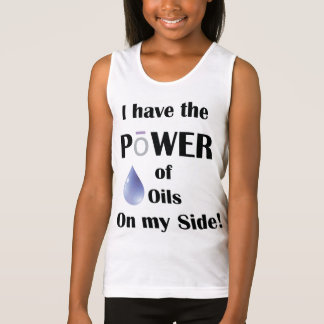 I have the Power of Oils on My Side! Tank Top