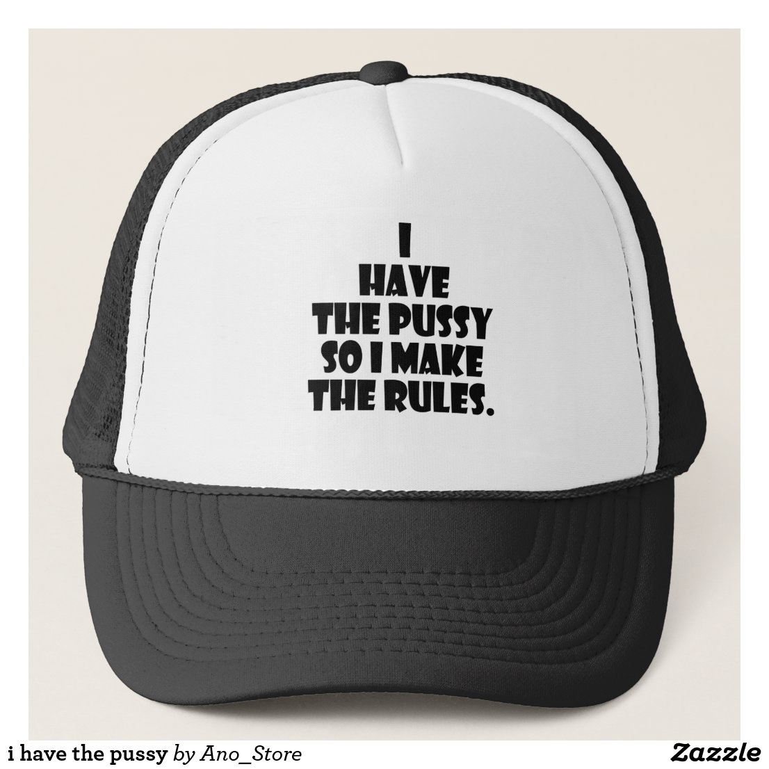 i have the pussy trucker hat