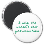 I have the World's Best Grandmother (Green) Magnet