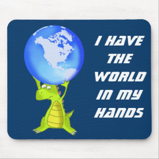 I have the world in my hands mouse pad