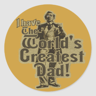 I Have The World s Greatest Dad Sticker