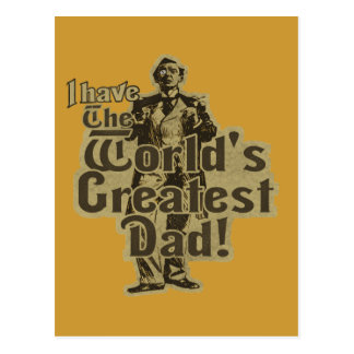 I Have The World's Greatest Dad Postcard
