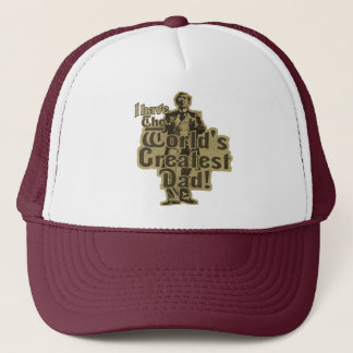 I Have The World's Greatest Dad Trucker Hat