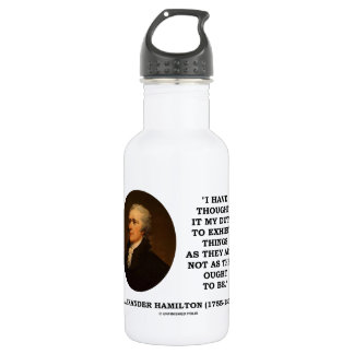I Have Thought It My Duty Exhibit Realist Hamilton Stainless Steel Water Bottle