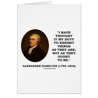 I Have Thought It My Duty To Exhibit Things Quote Card